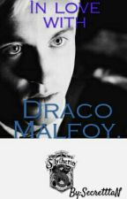 In love with Draco Malfoy. by SecretttaN