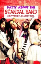 Facts About The sCAndaL bAnd ♥♥♥ by LorevieRocheCutamora