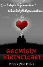 GEÇMİŞİN KIRINTILARI by kubranurguler777