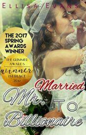 Married To Mr. Billionaire by Ellisa_Evans