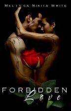 Forbidden Love by MelissaNikita1991