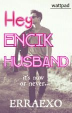 Hey Encik Husband by erraexo
