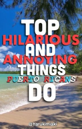 Top Annoying/Hilarious things Puerto Rican parents do! || Haru Kimiaki by HaruKimiaki