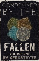 Condemned by the Fallen - Book One by xFrostbyte
