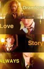 DRAMIONE LOVE STORY: ALWAYS  by HatanbuuveiBattulga