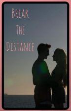 Break The Distance by Flabelloor