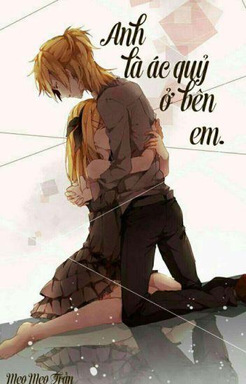 [Kagamine: Rin x Len] Anh là ác quỷ ở bên em!