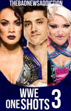 WWE One Shots 3 by PalePrincessAsh