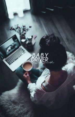 Baby Driver | meet my ocs by nerdy-midnight-girl
