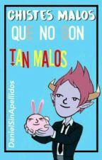 Chistes Malos Que No Son Tan Malos... by DanielSinApellidos