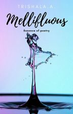 Mellifluous~ Essence of Poetry by Trish_d_1