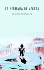 ❝Orgullo vs Amor❞ | La hermana de Vegeta | Primera Temporada by xxTruex