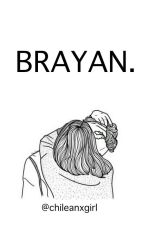 Brayan. by chileanxgirl