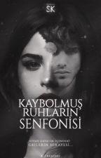 KAYBOLMUŞ RUHLARIN SENFONİSİ by K_Crescent