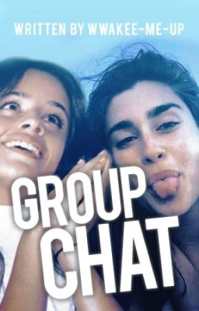 Group chat  ➵ Camren/you #Wattys2017 by wwakee-me-up