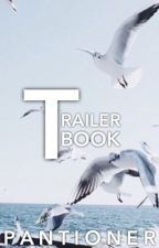 Trailer Book [Closed] by pantioner