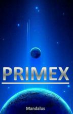 PRIMEX (ANCIENNE VERSION) by Mandalus