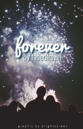 Forever─Niall Horan [COMPLETED] (EDITING) by fadedfrown