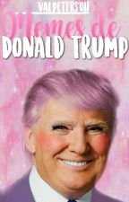 Memes de Donald Trump by Val_Peters_Oh