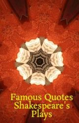 Famous Quotes Shakespeare's Plays by HusravSadri