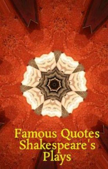 famous quotes shakespeare 39 s plays husrav sadri wattpad