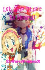 Let Our Music Be Heard! (Amourshipping) by XxWhiteYvonnexX