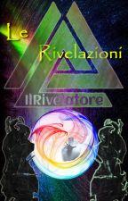 Le Rivelazioni by IlRivelatore