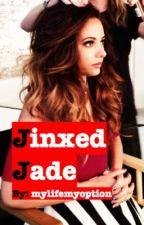 Jinxed Jade (Book 3) by mylifemyoption