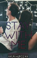 Stay With Me  by xxUswah02xx