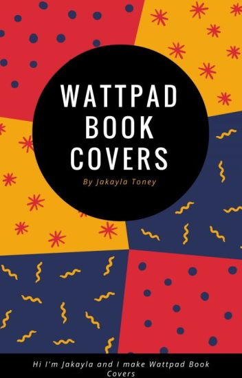 How To Make A Book Cover For Wattpad ~ Wattpad book covers jakayla toney