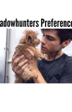 Shadowhunters preferences by fxngirl_alec