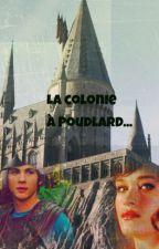 La colonie à Poudlard... by MelissaFictions
