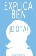 Explica bien ¡IDIOTA! [MLB] by AlexSolaris234