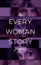 The Every Woman Story Project by KatieCross4