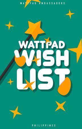 #WattpadWishlist by AmbassadorsPH