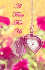 A Time for Us [Edited] by PremeAndProper