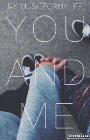 You And Me by MusicForMyLife