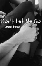 Don't Let Me Go (Justin Bieber) COMPLETED by biebahfever