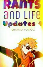 Rants and Life Updates 4 by cocacolavevo