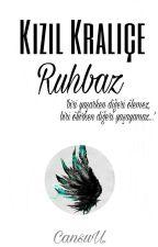 Kızıl Kraliçe: Ruhbaz by Cansumucansu