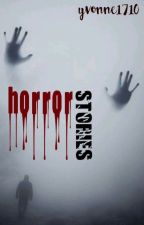 Horror Stories by yvonne1710