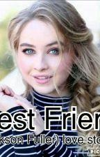 best friend (Jackson Fuller  love story ) by kimjocelinramirez
