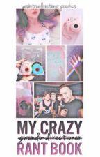 MY CRAZY RANT BOOK  by KittenOfTommo
