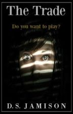 The Trade - Do You Want to Play? by Monrosey