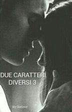 DUE CARATTERI DIVERSI 3  by QUADRIFOGLI2000