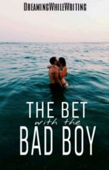 The bet with the bad boy [en edición]