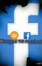 Wattpad vs Facebook  by llitlle_death_doll