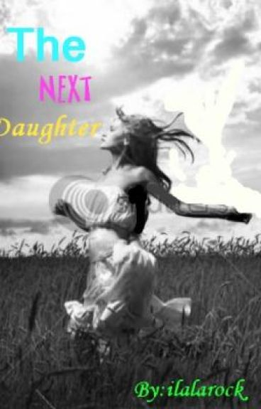 The Next Daughter (On Hold)