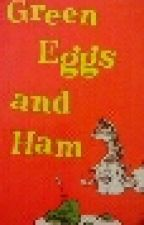 Green Eggs and Ham by Soccerrules101