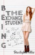 Being The Exchange Student by StarlightDollie
